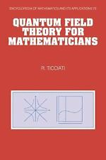 Quantum Field Theory for Mathematicians (Encyclopedia of Mathematics and its App