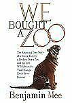 We Bought a Zoo: The Amazing True Story of a Young Family, a Broken D 1441789332