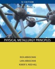 Physical Metallurgy Principles - SI Version, Abbaschian, Reza, Reed-Hill, Robert
