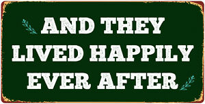 "810HS And They Lived Happily Ever After 5""x10"" Aluminum Hanging Novelty Sign"