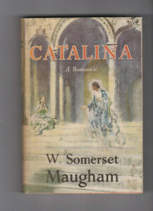 CATALINA A Romance by W SOMERSET MAUGHAM 1948 1st AustEd Hc SIGNED by HEINEMANN