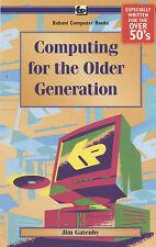 Computing for the Older Generation: BP601, Gatenby, James,