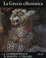 La Grecia ellenistica · Il mondo della figura   Rizzoli   1985   Come nuovo