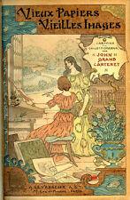 John Grand-Carteret : VIEUX PAPIERS - VIEILLES IMAGES. 1896, E.O.