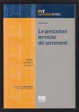 LE PRESTAZIONI TERMICHE DEI SERRAMENTI - LARA BIANCHI - MAGGIOLI 2009 [*NM7]