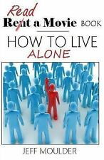 EMagine Theatre: How to Live Alone by Jeff Moulder (2015, Paperback)
