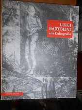 AA.VV.- LUIGI BARTOLINI ALLA CALCOGRAFIA-