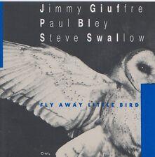 JIMMY GIUFFRE  PAUL BLEY  STEVE SWALLOW  CD FLY AWAY LITTLE BIRD