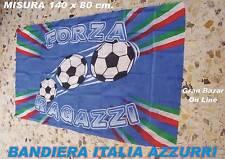 BANDIERA ITALIA FORZA RAGAZZI AZZURRI NAZIONALE CALCIO 140 x 80 cm.