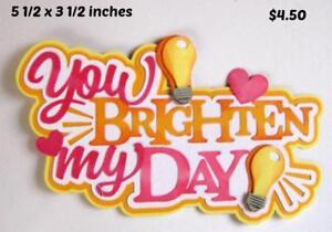 BRIGHTEN MY DAY  TITLE Valentine's Day die cut scrapbook paper piecing by Rhonda