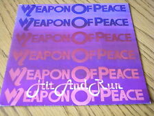 "WEAPON OF PEACE - HIT & RUN    7"" VINYL PS"