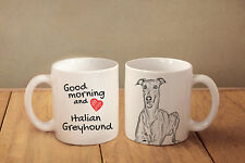 "Italian Greyhound - ceramic cup, mug ""Good morning and love "", CA"