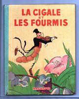 LA CIGALE ET LA FOURMI. Félix Lorioux Hachette 1935. EO avec jaquette
