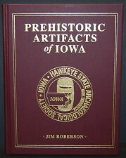 Prehistoric Artifacts of Iowa by Jim Roberson   **new Book just released**