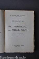 Orsini Pellegrineschi Che Cosa é Africa Mediterraneo Golfo di Guinea 1931