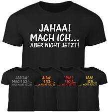 Herren Fun T-Shirt MACH ICH . ABER NICHT JETZT Sprüche lustig Party Arbeit Work