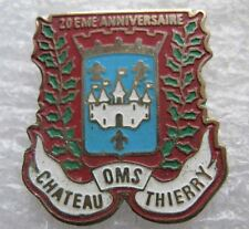 Pin's 20eme Anniversaire Chateau Thierry OMS #B4