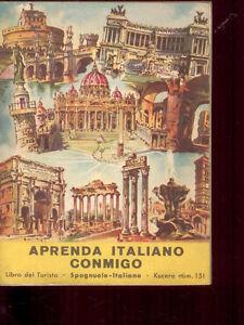 F4  APRENDA ITALIANO CONMIGO - FRASARIO DEL TURISTA SPAGNOLO CHE VISITA L'ITALIA