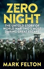 Zero Night: The Untold Story of the Second World War's Most Daring Great...