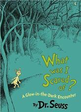 What Was I Scared Of?: A Glow-in-the Dark Encounter (Classic Seuss) by Seuss, D