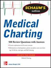 Schaum's Outline of Medical Charting: 500 Review Questions + Answers Schaum's O