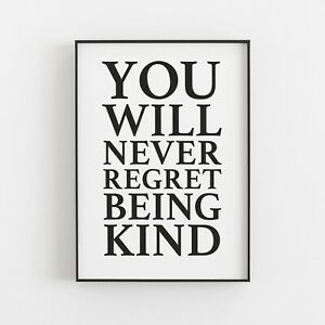 You Will Never Regret Being Kind Typography Wall Art Print Poster Inspiration v2