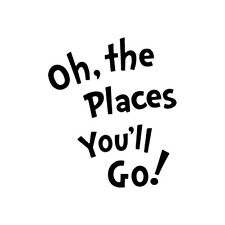 Oh, the Places You'll Go! Dr. Seuss - Vinyl Decal - Multiple Colors