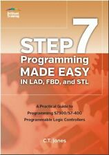 Step 7 Programming Made Easy in Lad, Fbd, and STL: A Practical Guide to Progr...