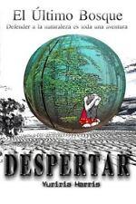 El Ultimo Bosque: Despertar : Defender a la Naturaleza Es Toda una Aventura...