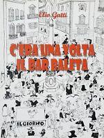 E. Gatti - C' Era una volta il bar Baleta - 1^ ed. 2010