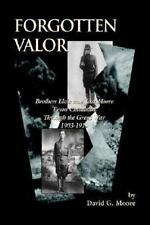 Forgotten Valor: Brothers Elzie and Jesse Moore from Childhood Through the Great