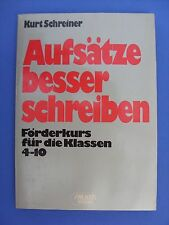 Kurt Schreiner: Aufsätze besser schreiben. Förderkurs für die Klassen 4-10.
