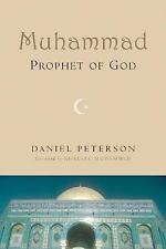 Muhammad, Prophet of God by Daniel C. Peterson