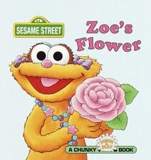 Zoe's Flower [Sesame Street Chunky Pocket Books]