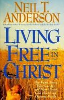 Living Free in Christ a Christian paperback by Neil T. Anderson FREE SHIPPING