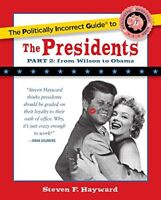 The Politically Incorrect Guide to the Presidents Part 2: From Wilson to Obam…