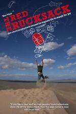The Red Rucksack : How a Burnt-Out Pharmacist Escaped His Stagnant Life to...