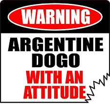 "Warning Argentine Dogo With An Attitude 4"" Die-Cut Dog Sticker"