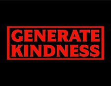 """GENERATE KINDNESS VINYL DECAL RED 3X9"""" LOVE KIND CHARITY RESPECT NICE JOY"""