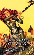 Black Amazon of Mars by Leigh Brackett (2011, Hardcover)