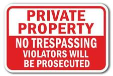 """Private Property No Trespassing Violators Prosecuted Sign 12"""" x 18"""" Heavy Gauge"""