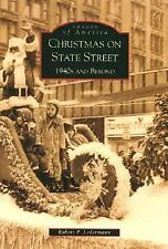 Christmas on State Street: 1940's and Beyond (IL) (Images of America)-ExLibrary