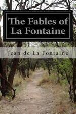 Fables of la Fontaine: By Fontaine, Jean de La Wright, Elizur