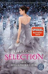 Die Kronprinzessin / Selection Bd.4 von Kiera Cass  UNGELESEN