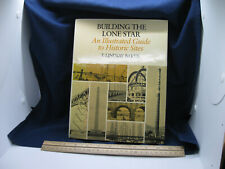 Building the Lone Star by T. Lindsay Baker 1st Edition, HC with DJ 1986