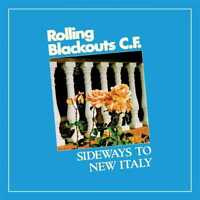 Rolling Blackouts Coastal Fever - Sideways to New Italy (NEW CD)