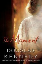 The Moment by Douglas Kennedy (2011, Hardcover)