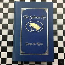 The Salmon Fly George M. Kelson 1995 Dedication Print Hardcover Book Classic