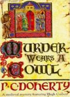 Murder Wears a Cowl (A Medieval Mystery Featuring Hugh Corbett),Paul Doherty