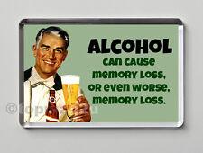 Funny Retro Fridge Magnet  - ALCOHOL CAUSES MEMORY LOSS, OR WORSE, MEMORY LOSS!